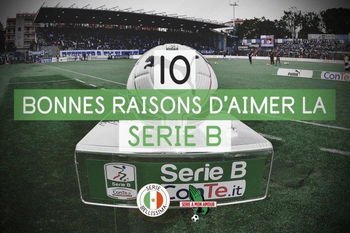 10 bonnes raisons d'aimer la Serie B (en collaboration avec «Serie A Mon Amour»)
